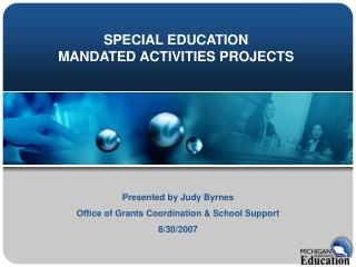 SPECIAL EDUCATION MANDATED ACTIVITIES PROJECTS