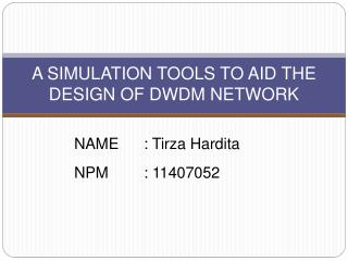 A SIMULATION TOOLS TO AID THE DESIGN OF DWDM NETWORK