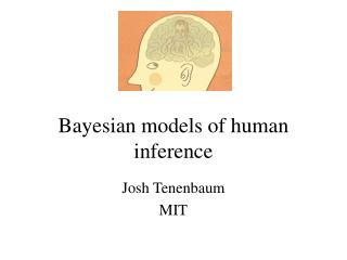 Bayesian models of human inference