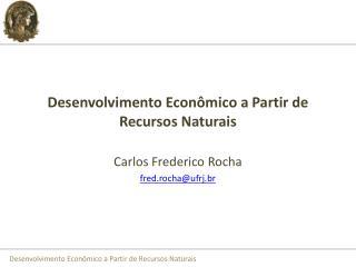 Desenvolvimento Econ mico a Partir de Recursos Naturais