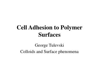 cell adhesion to polymer surfaces