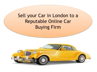 Sell your Car in London to a Reputable Online Car Buying Fir