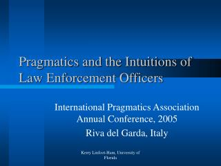 pragmatics and the intuitions of law enforcement officers