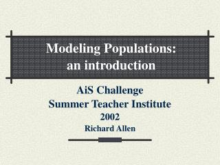 AiS Challenge Summer Teacher Institute  2002 Richard Allen