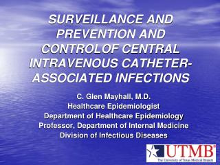 SURVEILLANCE AND PREVENTION AND CONTROLOF CENTRAL INTRAVENOUS CATHETER-ASSOCIATED INFECTIONS