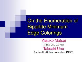 On the Enumeration of Bipartite Minimum Edge Colorings
