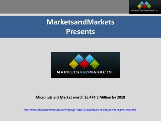 Micronutrient Market worth $6,474.6 Million by 2018