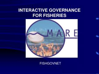 INTERACTIVE GOVERNANCE  FOR FISHERIES