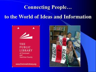 Connecting People   to the World of Ideas and Information