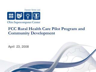 FCC Rural Health Care Pilot Program and Community Development