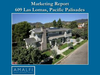 Marketing Report  609 Las Lomas, Pacific Palisades