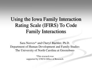 Using the Iowa Family Interaction Rating Scale IFIRS To Code  Family Interactions