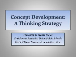 Concept Development: A Thinking Strategy