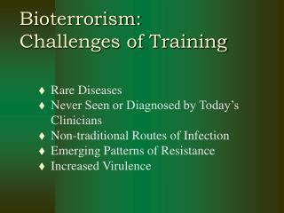 Bioterrorism: Challenges of Training