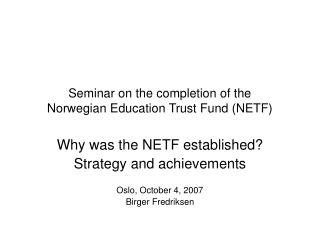 Seminar on the completion of the  Norwegian Education Trust Fund NETF