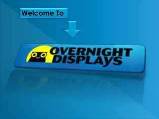 Overnight Displays