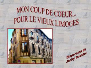 MON COUP DE COEUR... POUR LE VIEUX LIMOGES