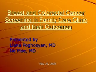 Breast and Colorectal Cancer Screening in Family Care Clinic and their Outcomes