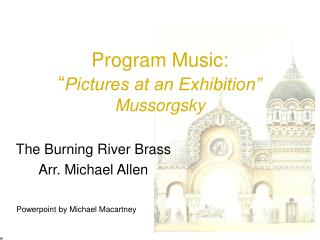 Program Music:  Pictures at an Exhibition  Mussorgsky