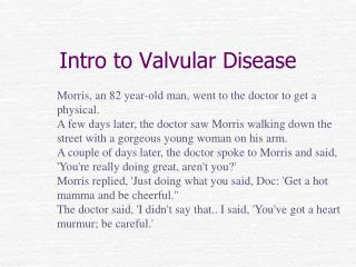 Intro to Valvular Disease