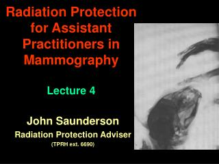 Radiation Protection for Assistant Practitioners in  Mammography  Lecture 4