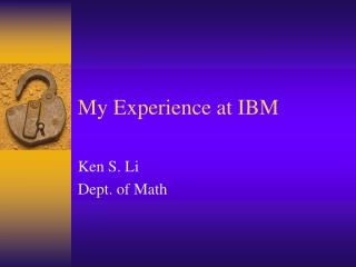My Experience at IBM