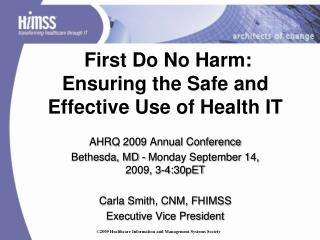 First Do No Harm:  Ensuring the Safe and Effective Use of Health IT