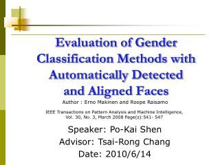 Evaluation of Gender Classification Methods with Automatically Detected  and Aligned Faces