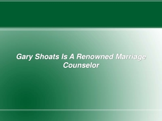 Gary Shoats Is A Renowned Marriage Counselor