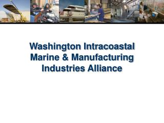 Washington Intracoastal Marine  Manufacturing Industries Alliance