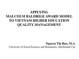 APPLYING  MALCOLM BALDRIGE AWARD MODEL TO VIETNAM HIGHER EDUCATION QUALITY MANAGEMENT