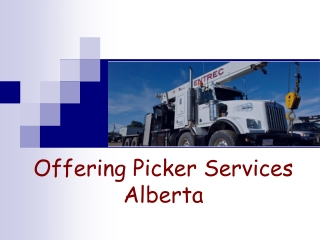 Offering Picker Services Alberta