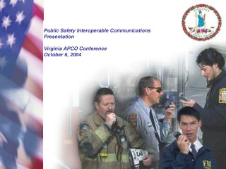 Public Safety Interoperable Communications Presentation  Virginia APCO Conference October 6, 2004