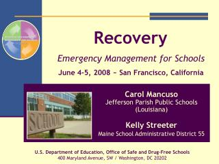Recovery    Emergency Management for Schools    June 4-5, 2008  San Francisco, California