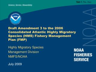 Draft Amendment 3 to the 2006 Consolidated Atlantic Highly Migratory Species HMS Fishery Management Plan FMP