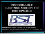 biodegradable  injectable adhesive for orthopaedics