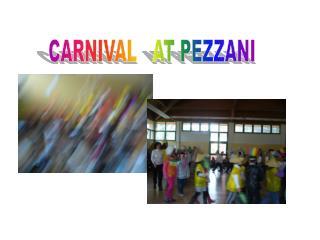 CARNIVAL   AT PEZZANI