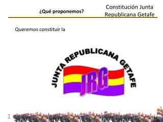 Constituci n Junta Republicana Getafe