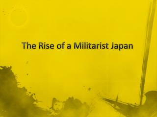 The Rise of a Militarist Japan