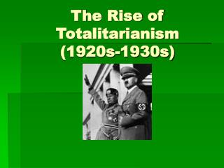 The Rise of Totalitarianism 1920s-1930s