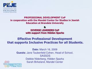 PROFESSIONAL DEVELOPMENT CoP in cooperation with the Mandel Center for Studies in Jewish Education at Brandeis Universit