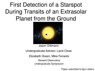 First Detection of a Starspot During Transits of an Extrasolar Planet from the Ground