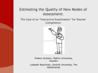Anders Jonsson, Malmo University, Sweden Liesbeth Baartman, Utrecht University, The Netherlands