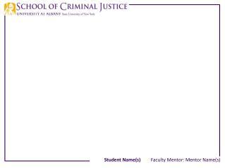 Student Names   Faculty Mentor: Mentor Names