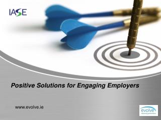Positive Solutions for Engaging Employers