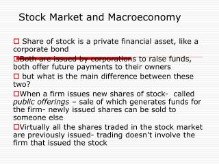Stock Market and Macroeconomy Share of stock is a private ...