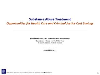 Substance Abuse Treatment  Opportunities for Health Care and Criminal Justice Cost Savings