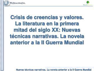 Crisis de creencias y valores. La literatura en la primera mitad del siglo XX: Nuevas t cnicas narrativas. La novela ant