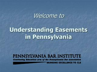welcome to understanding easements in pennsylvania