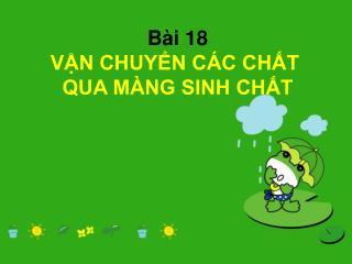 B i 18 VN CHUYN C C CHT  QUA M NG SINH CHT